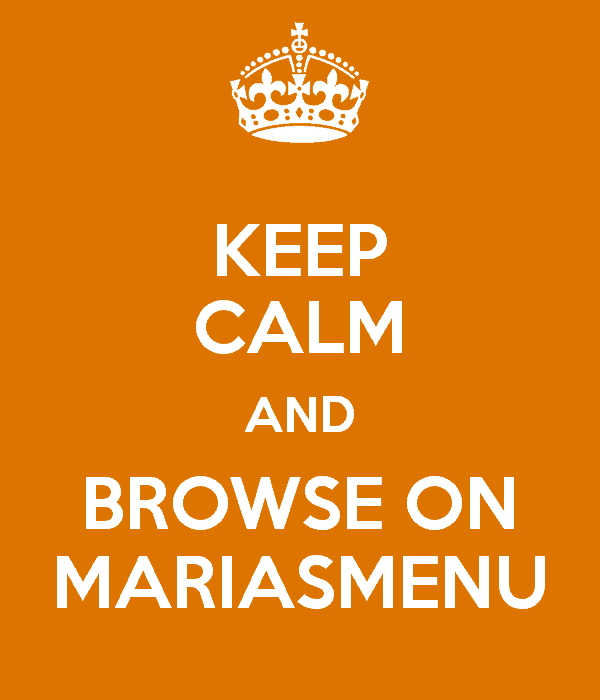 keep-calm-and-browse-on-mariasmenu