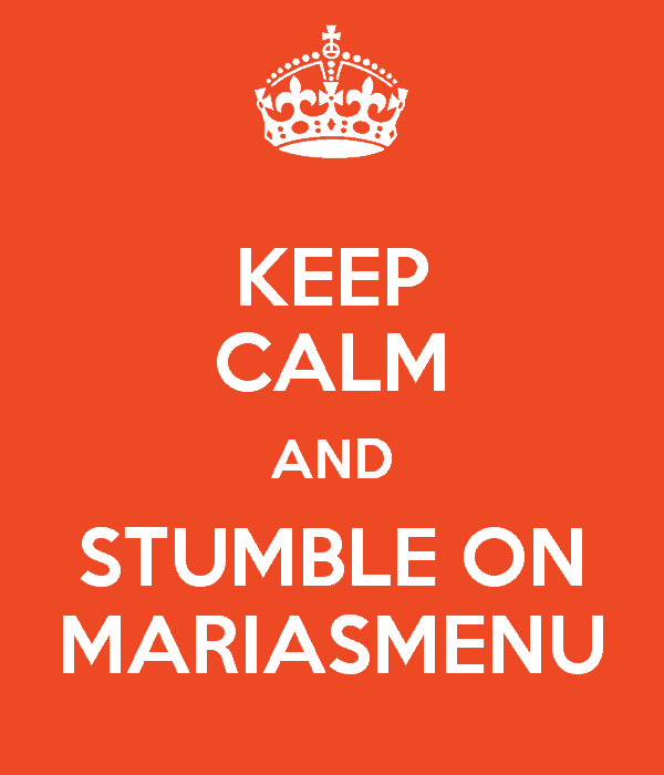 keep-calm-and-stumble-on-mariasmenu