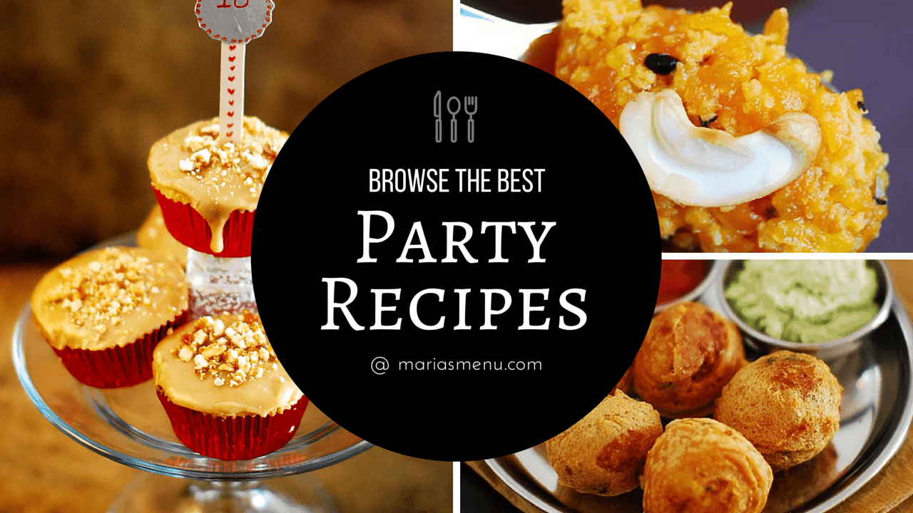 Browse The Best Party Recipes @ MariasMenu